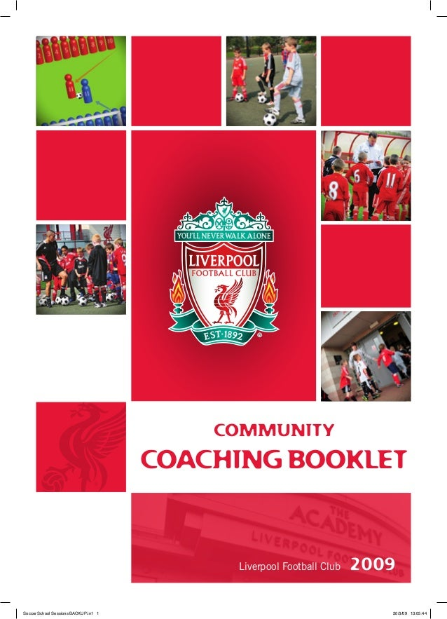 COMMUNITY COACHING BOOKLET 2009Liverpool Football Club Soccer School Sessions BACKUP.in1 1 20/3/09 13:05:44