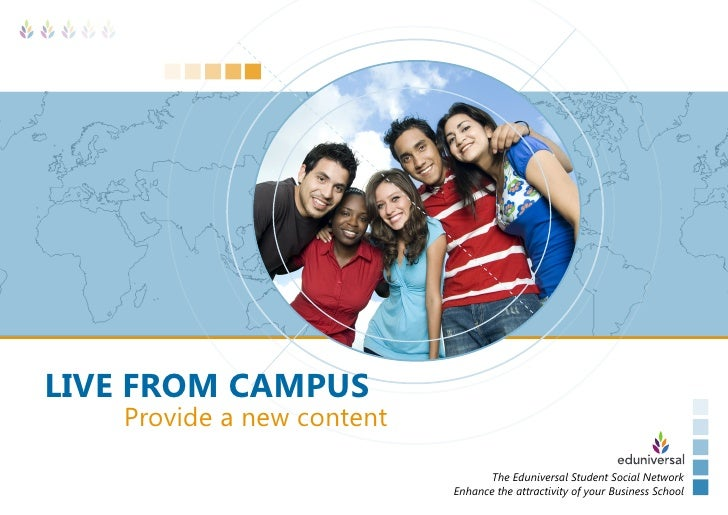 LIVE FROM CAMPUS   Provide a new content                                  The Eduniversal Student Social Network          ...