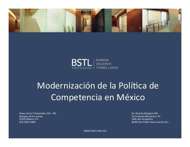 Modernización  de  la  Polí0ca  de   Competencia  en  México   Paseo  de  los  Tamarindos  150  ...