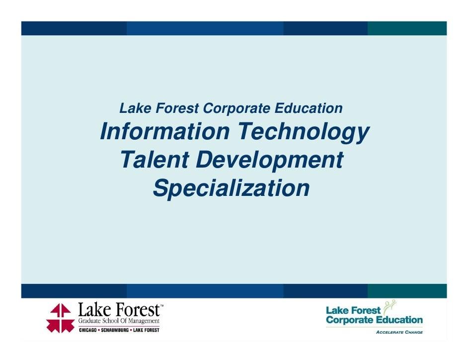 Lake Forest Corporate Education Information Technology   Talent Development      Specialization