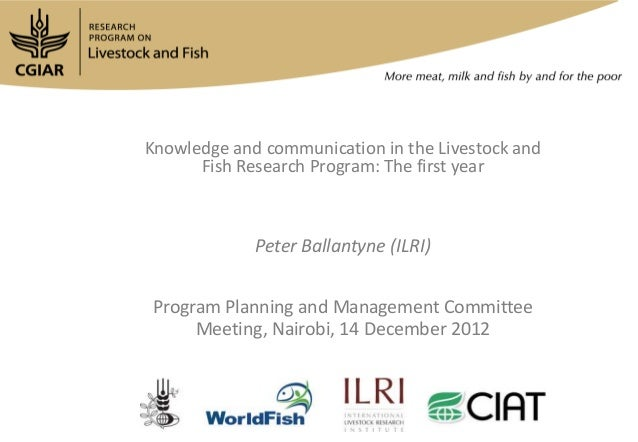 Knowledge and communication in the Livestock and      Fish Research Program: The first year             Peter Ballantyne (...