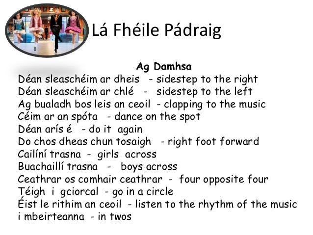 Lá Fhéile Pádraig Ag Damhsa Déan sleaschéim ar dheis - sidestep to the right Déan sleaschéim ar chlé - sidestep to the lef...