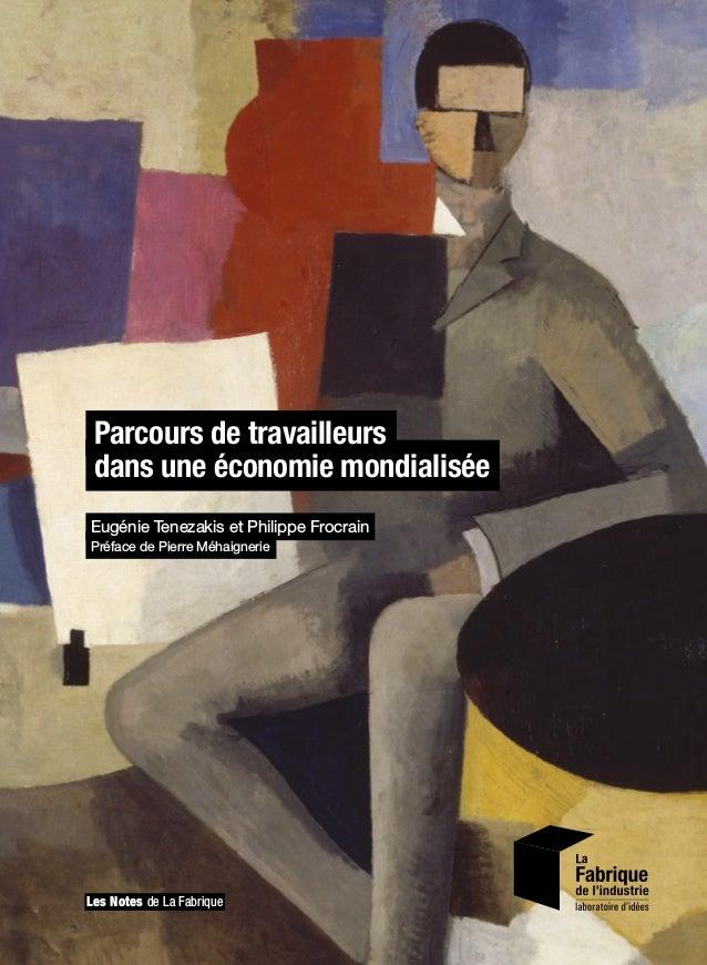 Les Notes de La Fabrique Parcours de travailleurs dans une économie mondialisée Eugénie Tenezakis et Philippe Frocrain Pré...
