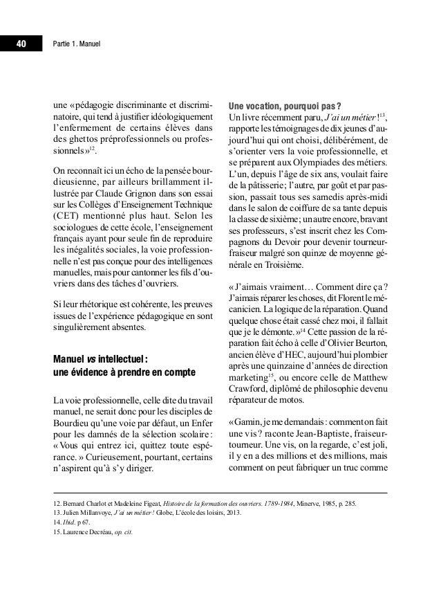 44 Partie 1. Manuel La revalorisation du travail manuel: mesure salutaire ou imposture? CHAPITRE 4 En janvier 1976, le P...