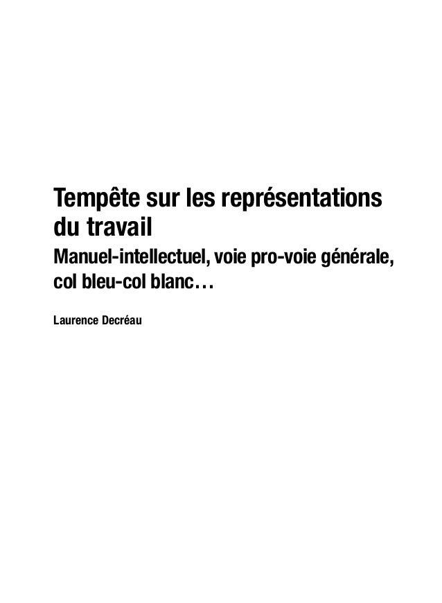 Laurence Decréau Tempête sur les représentations du travail Manuel-intellectuel, voie pro-voie générale, col bleu-col blan...