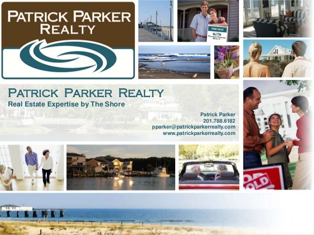 PATRICK PARKER REALTYReal Estate Expertise by The Shore                                                      Patrick Parke...