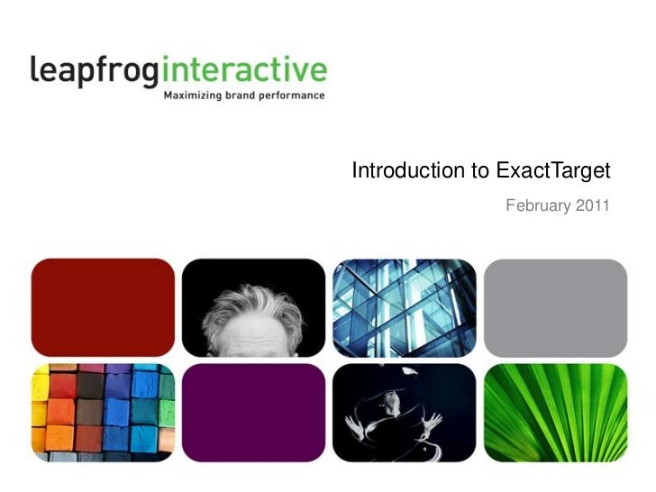 Introduction to ExactTarget<br />February 2011<br />