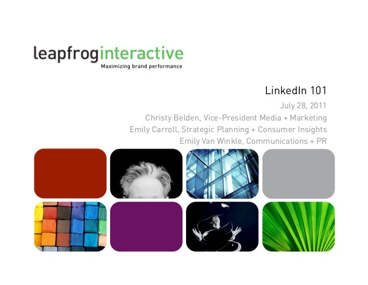 LinkedIn 101                                         July 28, 2011    Christy Belden, Vice-President Media + MarketingEmil...