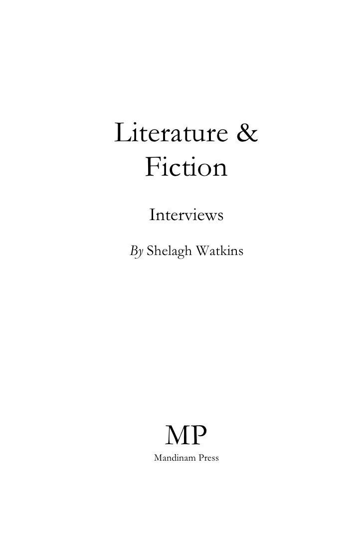 Literature &    Fiction     Interviews  By Shelagh Watkins           MP     Mandinam Press