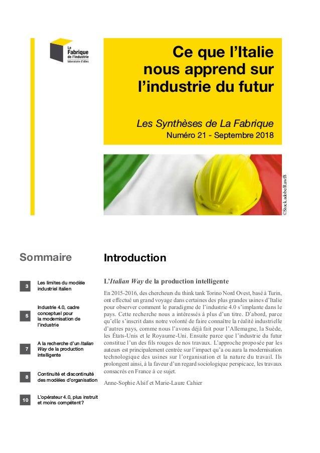 Ce que l'Italie nous apprend sur l'industrie du futur Les Synthèses de La Fabrique Numéro 21 - Septembre 2018 Introduction...