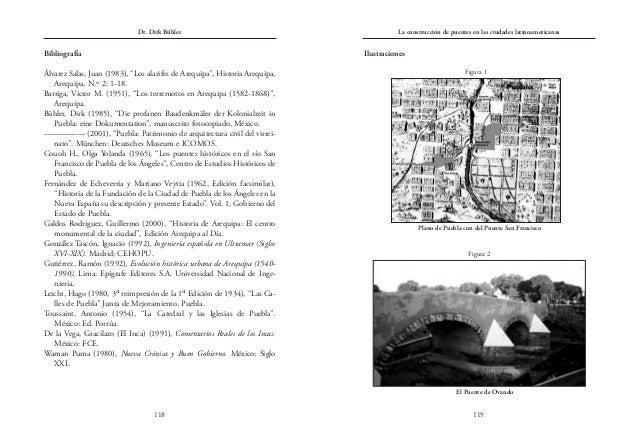 Ilustraciones La construcción de puentes en las ciudades latinoamericanas 119 Dr. Dirk Bühler 118 Bibliografía Álvarez Sal...