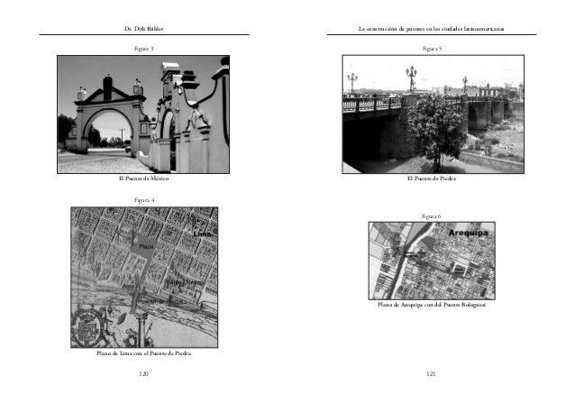 La construcción de puentes en las ciudades latinoamericanas 121 Dr. Dirk Bühler 120 El Puente de México Figura 3 El Puente...