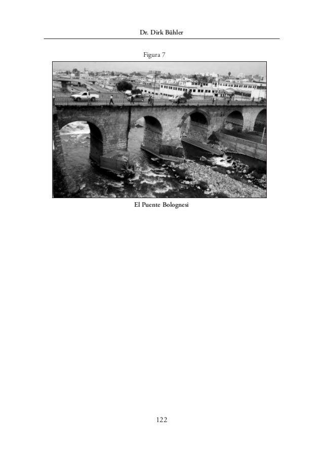 Escenas e imaginarios urbanos Dr. Dirk Bühler 122 El Puente Bolognesi Figura 7