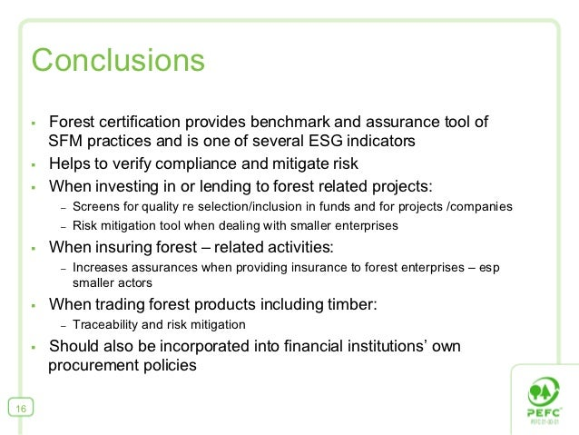 Conclusions     §   Forest certification provides benchmark and assurance tool of           SFM practices and is one of ...