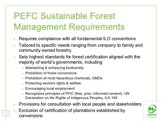 PEFC Sustainable Forest    Management Requirements    §   Requires compliance with all fundamental ILO conventions    §...