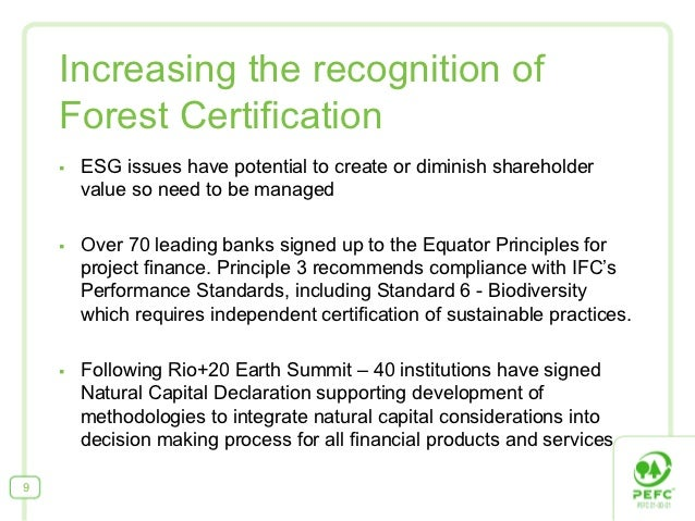 Increasing the recognition of    Forest Certification    §   ESG issues have potential to create or diminish shareholder...