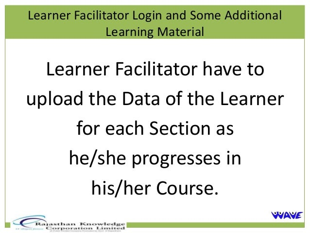 Learner Facilitator Login and Some Additional               Learning Material  Learner Facilitator have toupload the Data ...