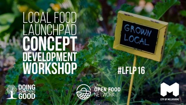 LOCAL FOOD launchpad concept development workshop #LFLP16