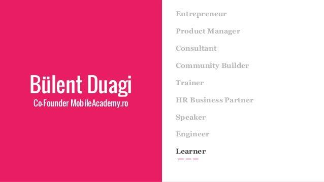 Bülent Duagi Co-Founder MobileAcademy.ro Entrepreneur Product Manager Consultant Community Builder Trainer HR Business Par...