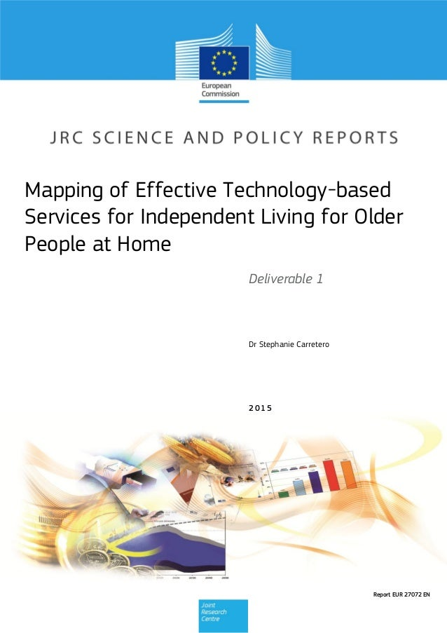 Dr Stephanie Carretero Deliverable 1 Mapping of Effective Technology-based Services for Independent Living for Older Peopl...