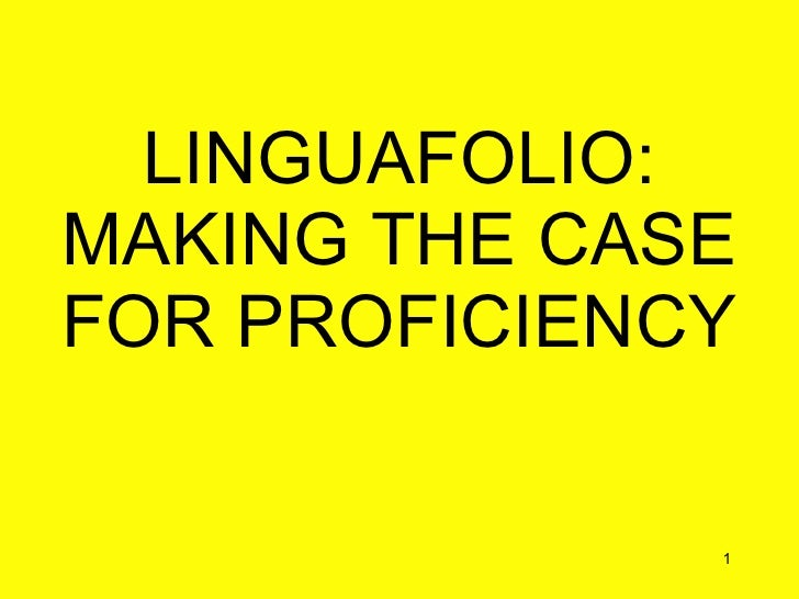 LINGUAFOLIO: MAKING THE CASE FOR PROFICIENCY