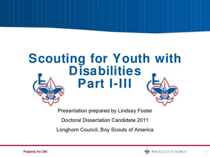 Scouting for Youth with Disabilities Part I-III Presentation prepared by Lindsay Foster Doctoral Dissertation Candidate 20...