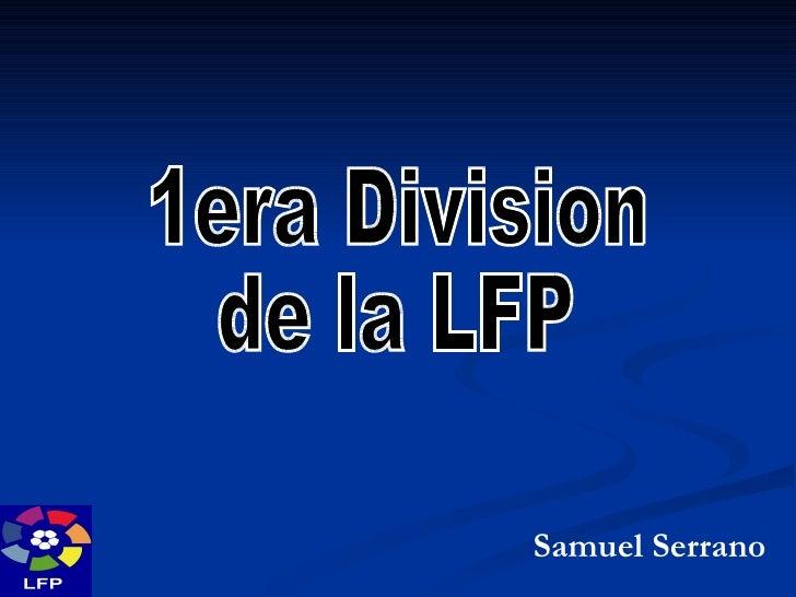 1era Division  de la LFP Samuel Serrano