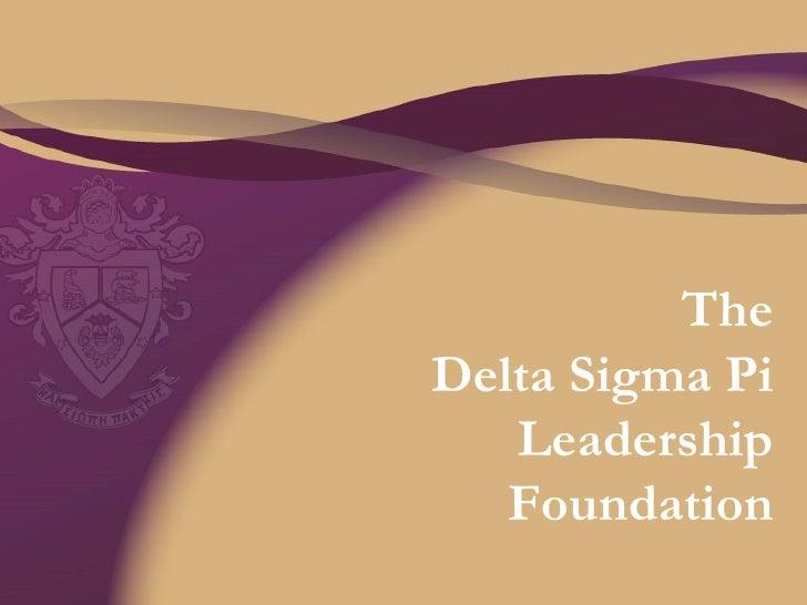 The Delta Sigma Pi Leadership Foundation