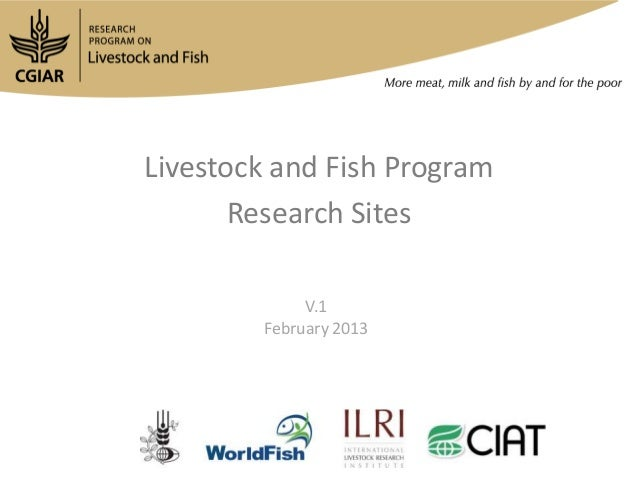 Livestock and Fish Program       Research Sites             V.1        February 2013