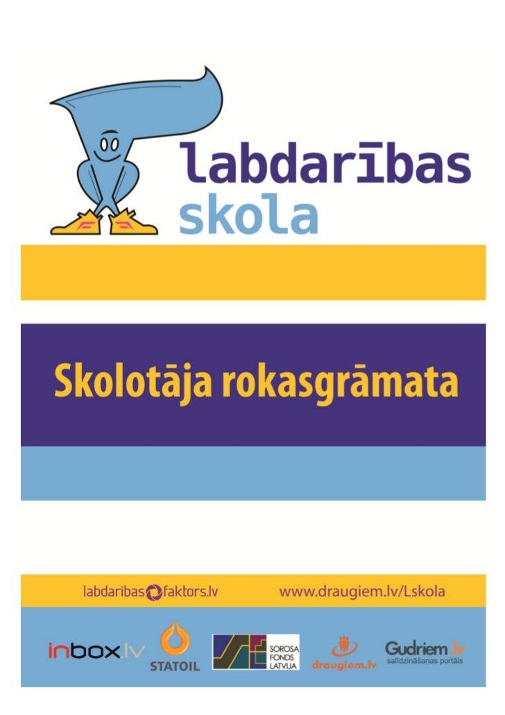 Skolotāja rokasgrāmata                                    SatursLabdarības Skola. Kustība ar mērķi bērnus, jauniešus aktīv...