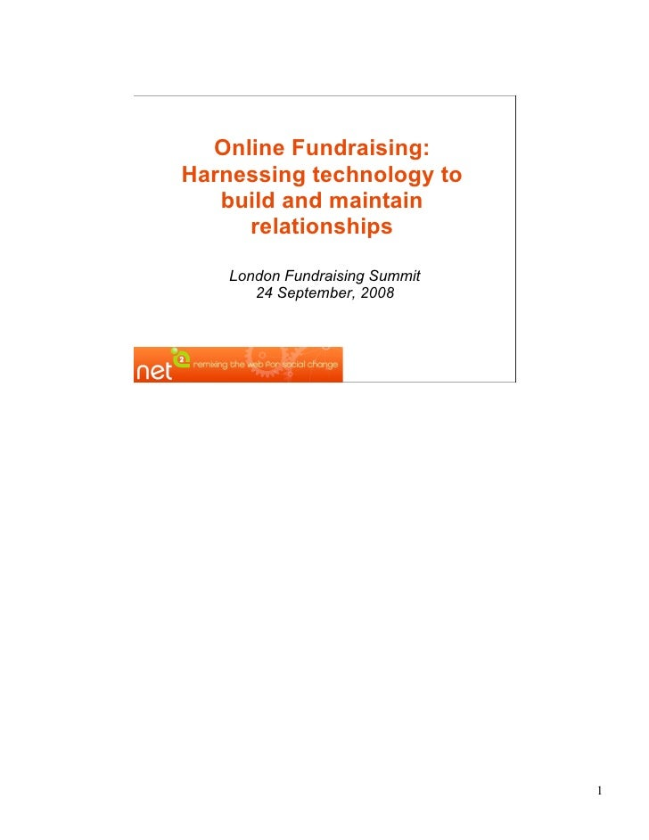Online Fundraising: Harnessing technology to    build and maintain      relationships      London Fundraising Summit      ...