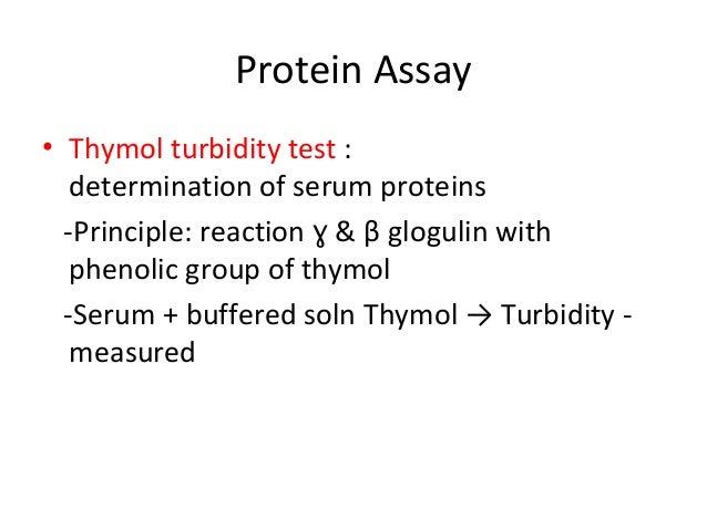 Protein Assay • Thymol turbidity test : determination of serum proteins -Principle: reaction &ɣ β glogulin with phenolic g...