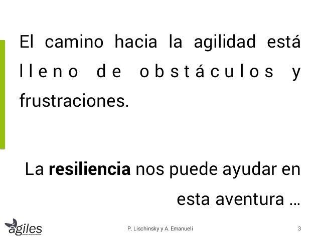 Taller de Resiliencia y Agilidad en la conferencia Ágiles 2015, Montevideo 23/10/2015. Slide 3