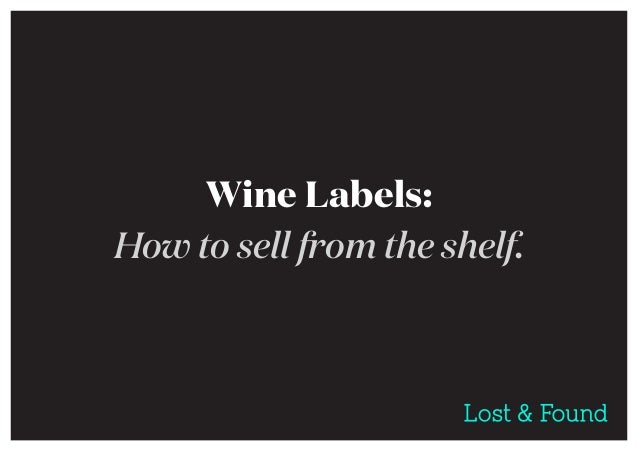 Wine Labels: How to sell from the shelf.