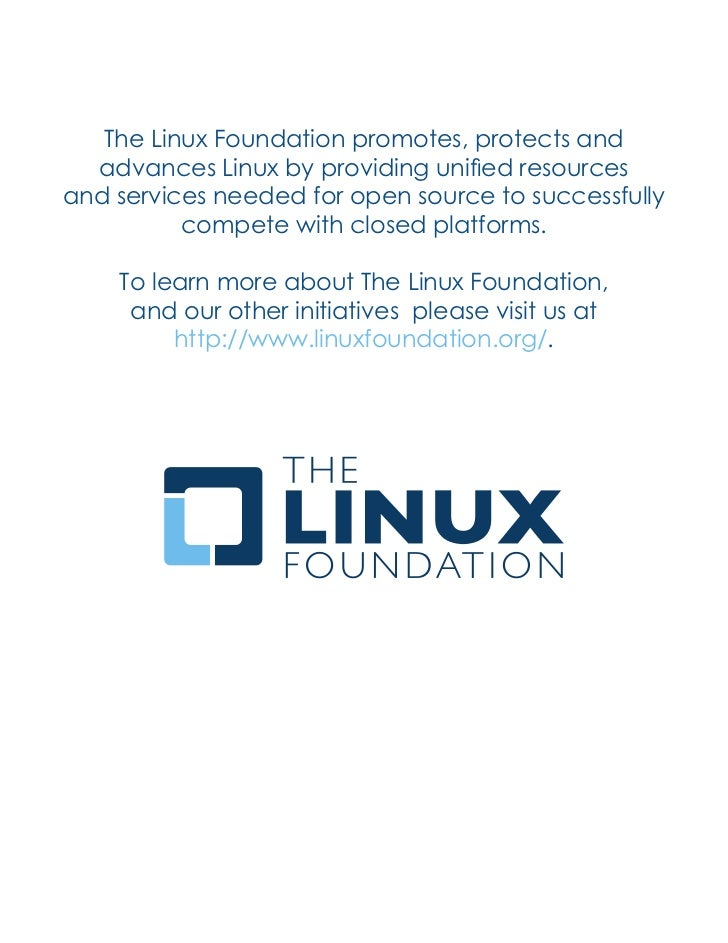 The Linux Foundation promotes, protects and  advances Linux by providing unified resourcesand services needed for open sou...