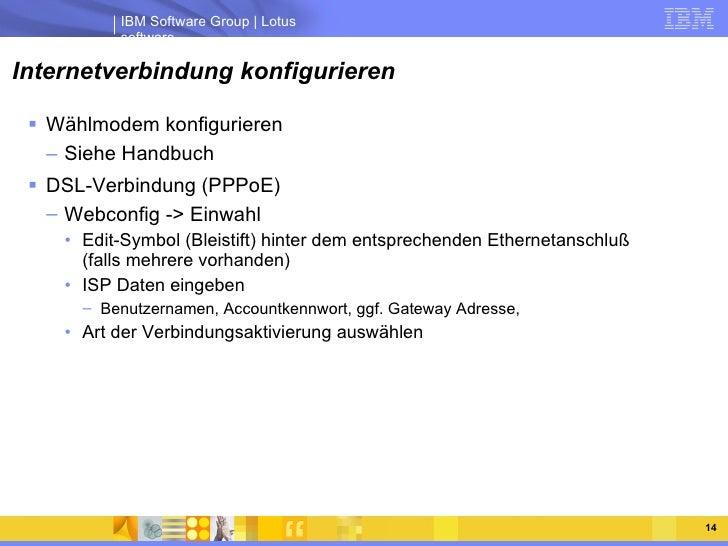 Internetverbindung konfigurieren <ul><li>Wählmodem konfigurieren </li></ul><ul><ul><li>Siehe Handbuch </li></ul></ul><ul><...