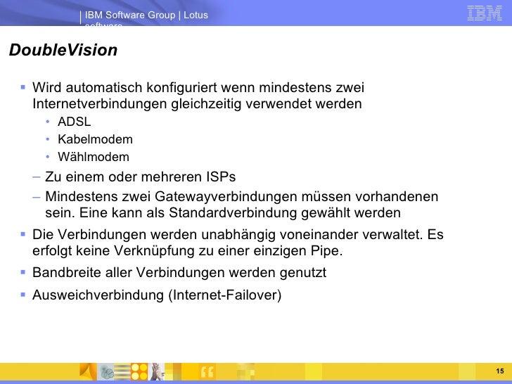DoubleVision <ul><li>Wird automatisch konfiguriert wenn mindestens zwei Internetverbindungen gleichzeitig verwendet werden...