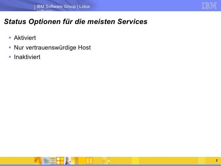 Status Optionen für die meisten Services <ul><li>Aktiviert </li></ul><ul><li>Nur vertrauenswürdige Host </li></ul><ul><li>...