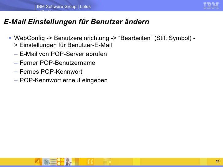 """E-Mail Einstellungen für Benutzer ändern <ul><li>WebConfig -> Benutzereinrichtung -> """"Bearbeiten"""" (Stift Symbol) -> Einste..."""