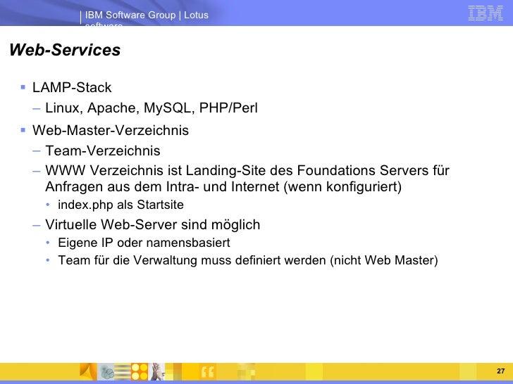 Web-Services <ul><li>LAMP-Stack </li></ul><ul><ul><li>Linux, Apache, MySQL, PHP/Perl </li></ul></ul><ul><li>Web-Master-Ver...