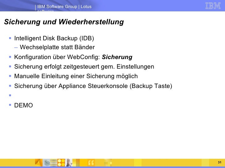 Sicherung und Wiederherstellung <ul><li>Intelligent Disk Backup (IDB) </li></ul><ul><ul><li>Wechselplatte statt Bänder </l...