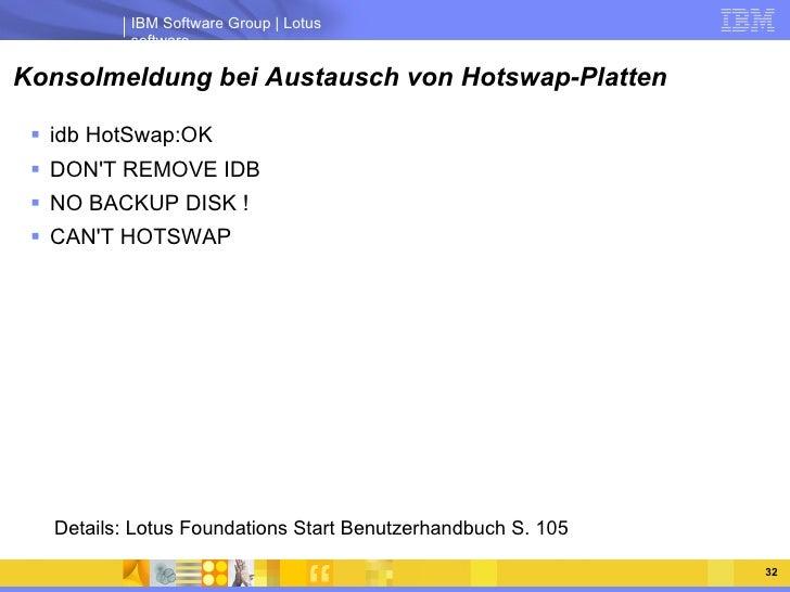 Konsolmeldung bei Austausch von Hotswap-Platten <ul><li>idb HotSwap:OK </li></ul><ul><li>DON'T REMOVE IDB </li></ul><ul><l...