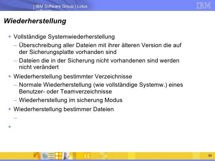 Wiederherstellung <ul><li>Vollständige Systemwiederherstellung </li></ul><ul><ul><li>Überschreibung aller Dateien mit ihre...