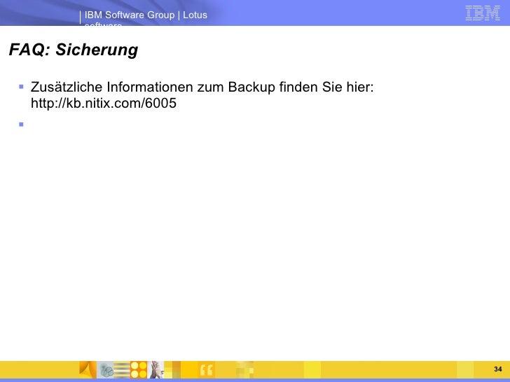 FAQ: Sicherung <ul><li>Zusätzliche Informationen zum Backup finden Sie hier:  http://kb.nitix.com/6005 </li></ul>