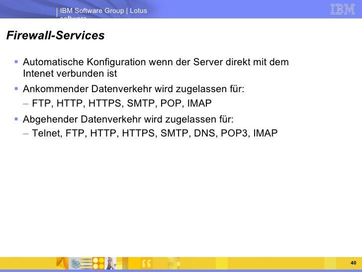 Firewall-Services <ul><li>Automatische Konfiguration wenn der Server direkt mit dem Intenet verbunden ist </li></ul><ul><l...