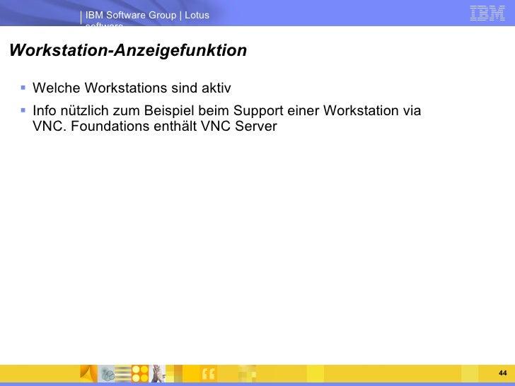 Workstation-Anzeigefunktion <ul><li>Welche Workstations sind aktiv </li></ul><ul><li>Info nützlich zum Beispiel beim Suppo...