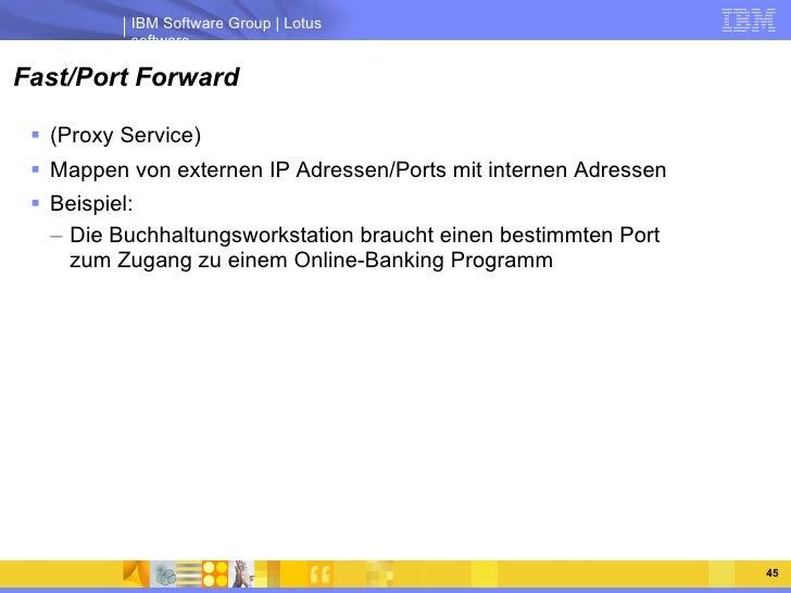 Fast/Port Forward <ul><li>(Proxy Service) </li></ul><ul><li>Mappen von externen IP Adressen/Ports mit internen Adressen </...