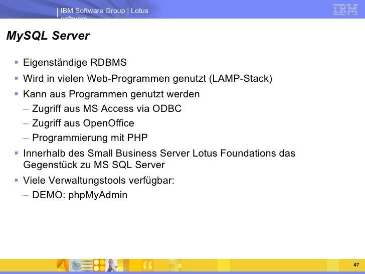 MySQL Server <ul><li>Eigenständige RDBMS </li></ul><ul><li>Wird in vielen Web-Programmen genutzt (LAMP-Stack) </li></ul><u...