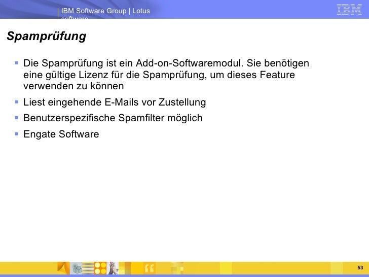 Spamprüfung <ul><li>Die Spamprüfung ist ein Add-on-Softwaremodul. Sie benötigen eine gültige Lizenz für die Spamprüfung, u...