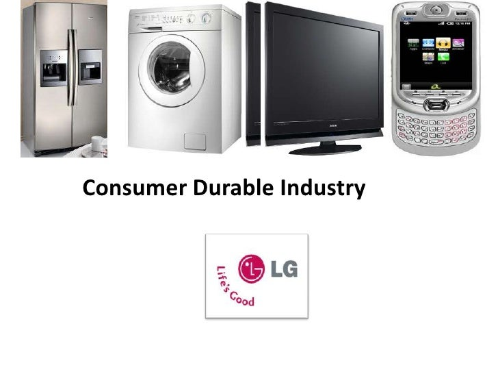 Consumer Durable Industry<br />